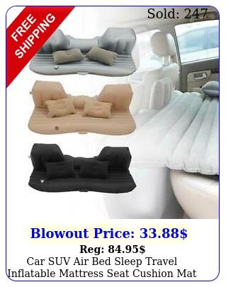 car suv air bed sleep travel inflatable mattress seat cushion mat camping w pum
