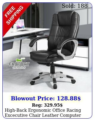 highback ergonomic office racing excecutive chair leather computer task chai