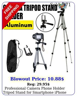 professional camera phone holder tripod stand smartphone iphone samsung ba
