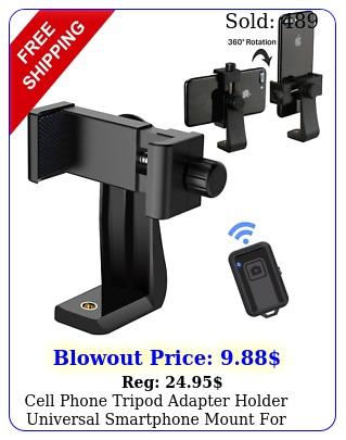 cell phone tripod adapter holder universal smartphone mount iphone samsun