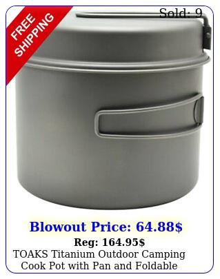 toaks titanium outdoor camping cook pot with pan foldable handles m