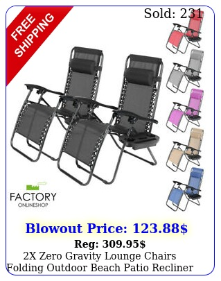 x zero gravity lounge chairs folding outdoor beach patio recliner w cup holde