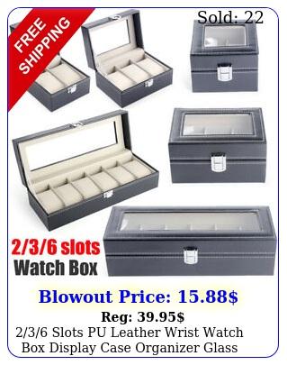 slots pu leather wrist watch display case organizer glass storage u