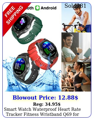 smart watch waterproof heart rate tracker fitness wristband q ios androi