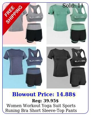 women workout yoga suit sports runing bra short sleevetop pants shorts pcse