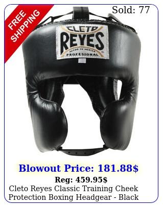 cleto reyes classic training cheek protection boxing headgear blac