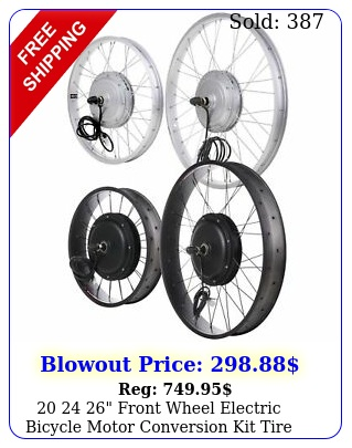 front wheel electric bicycle motor conversion kit tire w