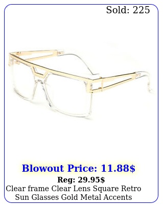 clear frame clear lens square retro sun glasses gold metal accents squar