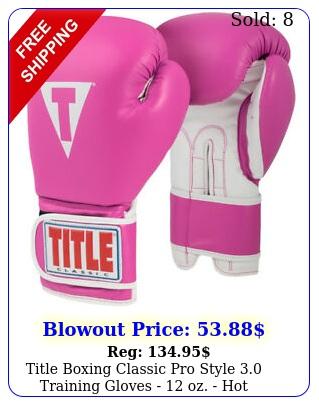 title boxing classic pro style training gloves  oz hot pinkwhit