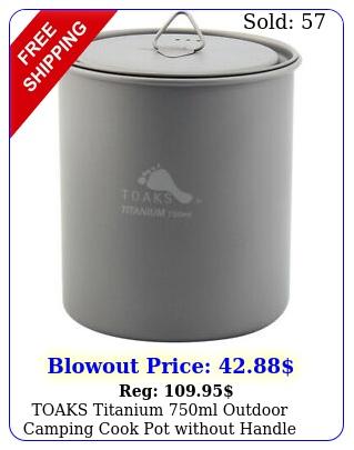 toaks titanium ml outdoor camping cook pot without handle potn