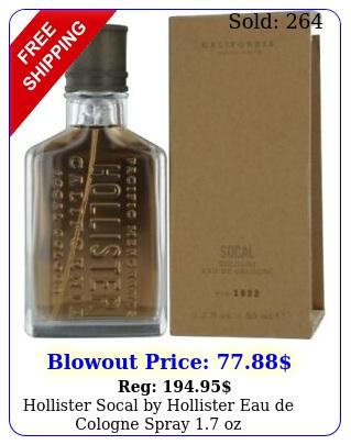 hollister socal by hollister eau de cologne spray o