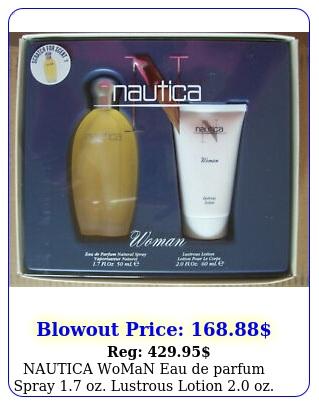 nautica woman eau de parfum spray oz lustrous lotion oz ne