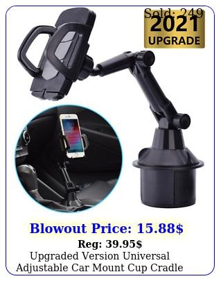upgraded version universal adjustable car mount cup cradle holder cell phon