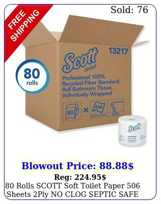 rolls scott soft toilet paper sheets ply no clog septic safe bulk suppl