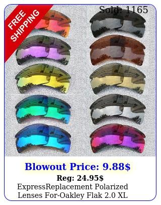 expressreplacement polarized lenses foroakley flak xl sunglasses o