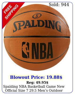spalding nba basketball game official size  mens outdoor indoo