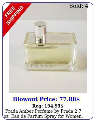 prada amber perfume by prada oz eau de parfum spray women teste