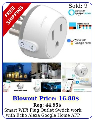 smart wifi plug outlet swtich work with echo alexa google home app remot