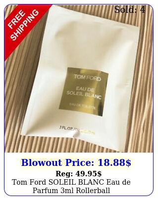 tom ford soleil blanc eau de parfum ml rollerbal