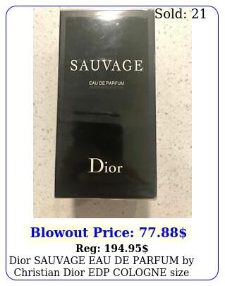 dior sauvage eau de parfum by christian dior edp cologne size oz m
