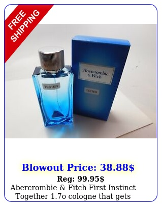 abercrombie fitch first instinct together o cologne that gets compliment