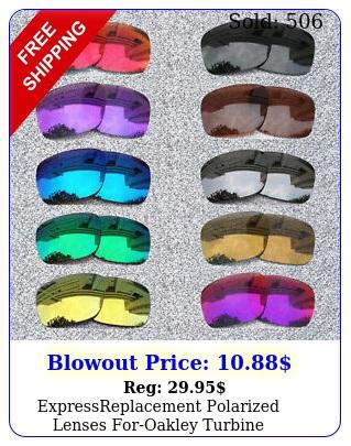 expressreplacement polarized lenses foroakley turbine sunglasses o