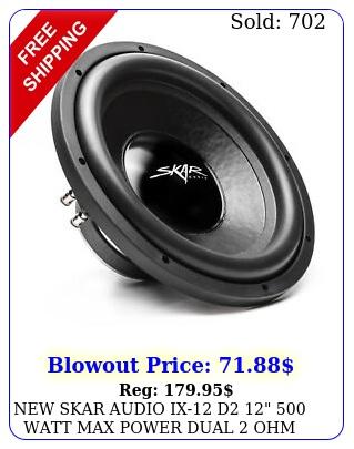 skar audio ix d  watt max power dual ohm car subwoofe