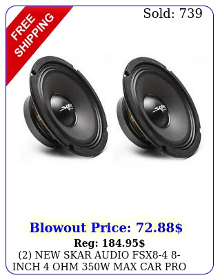 skar audio fsx inch ohm w max car pro audio speakers pai