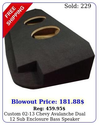 custom chevy avalanche dual sub enclosure bass speaker subwoofe