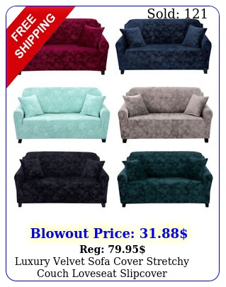 luxury velvet sofa cover stretchy couch loveseat slipcover embroidered protecto