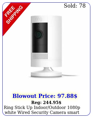ring stick up indooroutdoor p white wired security camera smart home vide