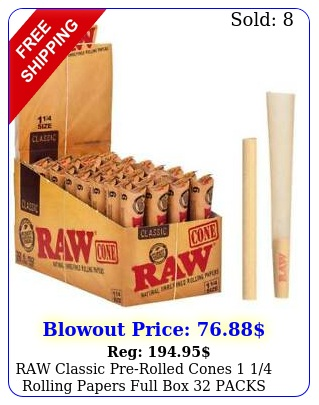 raw classic prerolled cones  rolling papers full packs  cone