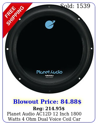 planet audio acd inch watts ohm dual voice coil car audio subwoofe