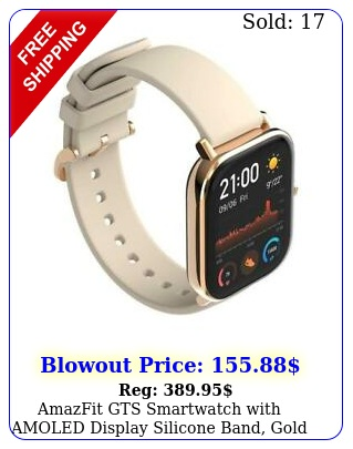 amazfit gts smartwatch with amoled display silicone band gold wov