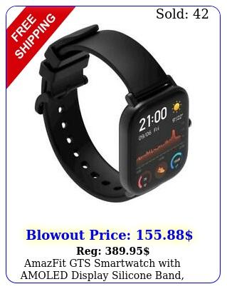amazfit gts smartwatch with amoled display silicone band black wov