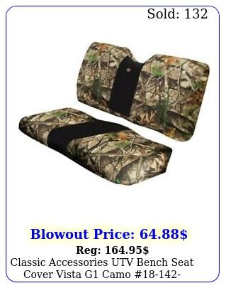 classic accessories utv bench seat cover vista g cam