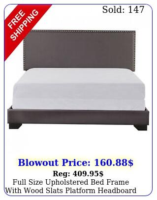full size upholstered bed frame with wood slats platform headboard nailhead tri