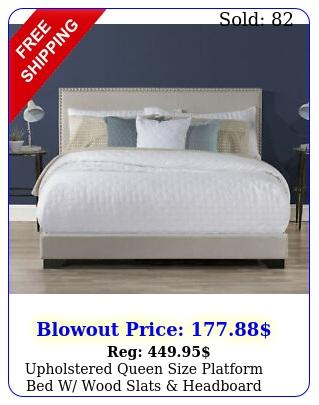 upholstered queen size platform bed w wood slats headboard frame light gra