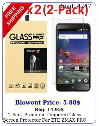 pack premium tempered glass screen protector zte zmax pr