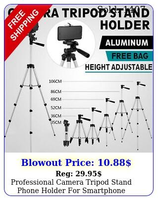 professional camera tripod stand  phone holder smartphone samsung iphon