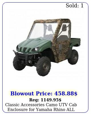 classic accessories camo utv cab enclosure yamaha rhino all s