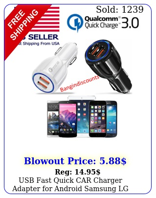 usb fast quick car charger adapter android samsung lg iphone pixel ipa