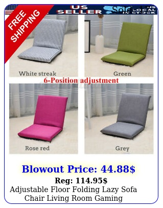 adjustable floor folding lazy sofa chair living room gaming cushioned recline