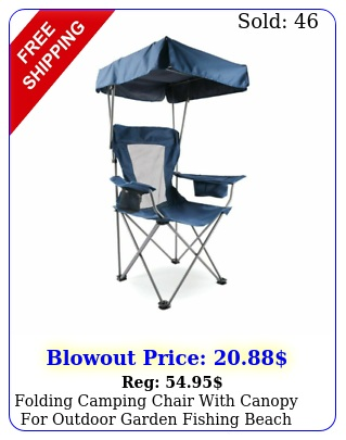 folding camping chair with canopy outdoor garden fishing beach sunshad