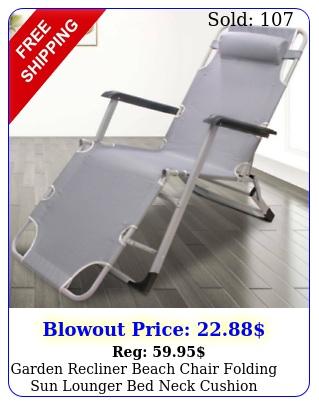garden recliner beach chair folding sun lounger bed neck cushion outdoor campin