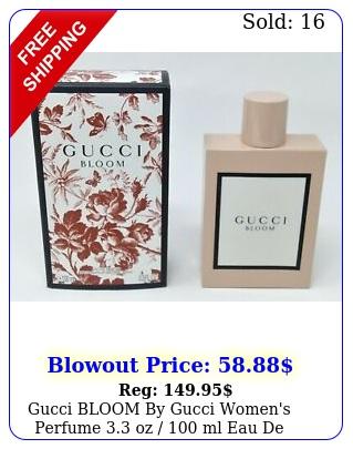 gucci bloom by gucci women's perfume oz  ml eau de parfum seale