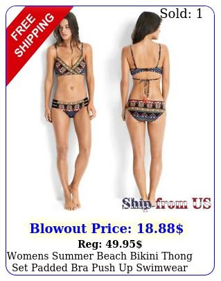 womens summer beach bikini thong set padded bra push up swimwear bathing suit u