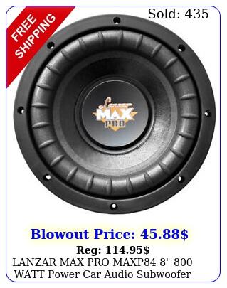 lanzar max pro maxp  watt power car audio subwoofer sub woofer sv