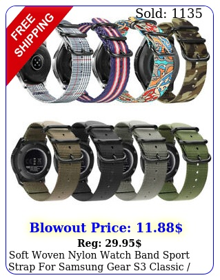 soft woven nylon watch band sport strap samsung gear s classic frontie