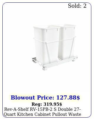 revashelf rvpb s double quart kitchen cabinet pullout waste containe